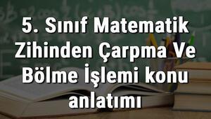 5. Sınıf Matematik Zihinden Çarpma Ve Bölme İşlemi konu anlatımı