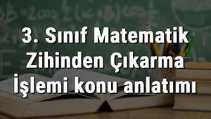 3. Sınıf Matematik Zihinden Çıkarma İşlemi konu anlatımı
