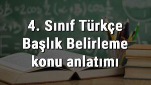 4. Sınıf Türkçe Başlık Belirleme konu anlatımı