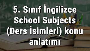 5. Sınıf İngilizce School Subjects (Ders İsimleri) konu anlatımı