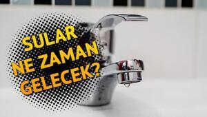 Sular ne zaman gelecek İSKİ 13 Ekim su kesinti listesi