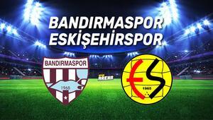Bandırmaspor Eskişehirspor maçı saat kaçta, hangi kanaldan canlı yayınlanacak