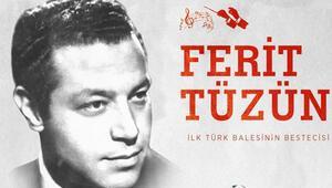 İlk Türk balesinin bestecisi: Ferit Tüzün