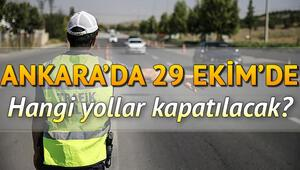 Son dakika haberi: Bugün hangi yollar kapalı 29 Ekim Ankarada kapalı olan yollar ve alternatif yol güzergahları