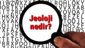 Jeoloji nedir Jeolog ne demek Jeoloji neyi inceler hakkında kısaca bilgiler