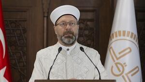 Diyanet İşleri Başkanı Erbaş: Evlerine giremeyen vatandaşlar camilerde kalabilir