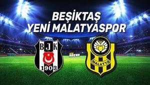 Beşiktaş Yeni Malatyaspor maçı saat kaçta hangi kanalda