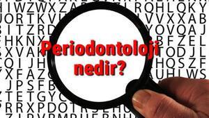 Periodontoloji nedir Periodontolog ne demek Periodontoloji uzmanı ne iş yapar