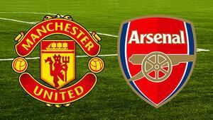 Manchester United Arsenal maçı ne zaman saat kaçta hangi kanalda