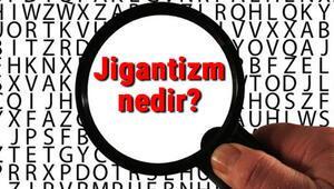 Jigantizm nedir ve nasıl oluşur Jigantizm (Devlik / Dev hastalığı) belirtileri ve tedavisi hakkında bilgiler