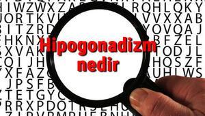 Hipogonadizm nedir ve nasıl oluşur Hipogonadizm (Cinsiyet hormonları yetersizliği) belirtileri ve tedavisi hakkında bilgiler