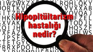Hipopitüitarizm hastalığı nedir ve nasıl oluşur Hipopitüitarizm belirtileri ve tedavisi hakkında bilgiler