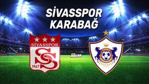 Sivasspor Karabağ maçı saat kaçta, hangi kanalda
