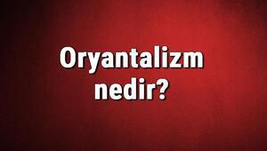 Oryantalizm nedir Oryantalist ne demek Oryantalizm (şarkiyatçılık) ve tarihi hakkında bilgi