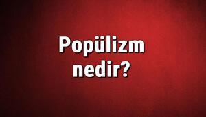 Popülizm nedir Popülizm hakkında bilgi