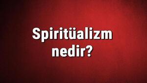 Spiritüalizm nedir Tinselcilik ne demek Felsefede spiritüalizm (öteki alemcilik) akımı özellikleri, kurucusu ve temsilcileri