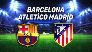 Atletico Madrid Barcelona maçı saat kaçta, hangi kanaldan canlı yayınlanacak