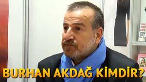 Burhan Akdağ kimdir nereli kaç yaşında
