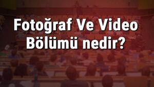 Fotoğraf Ve Video Bölümü nedir ve mezunu ne iş yapar Bölümü olan üniversiteler, dersleri ve iş imkanları