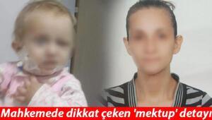 Bebeğine çamaşır suyu enjekte etmişti Mahkemede dikkat çeken mektup detayı