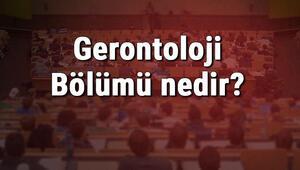 Gerontoloji Bölümü nedir ve mezunu ne iş yapar Bölümü olan üniversiteler, dersleri ve iş imkanları