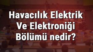 Havacılık Elektrik Ve Elektroniği Bölümü nedir ve mezunu ne iş yapar Bölümü olan üniversiteler, dersleri ve iş imkanları