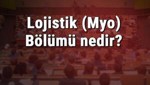 Lojistik (Myo) Bölümü nedir ve mezunu ne iş yapar Bölümü olan üniversiteler, dersleri ve iş imkanları