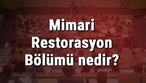 Mimari Restorasyon Bölümü nedir ve mezunu ne iş yapar Bölümü olan üniversiteler, dersleri ve iş imkanları