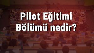Pilot Eğitimi Bölümü nedir ve mezunu ne iş yapar Bölümü olan üniversiteler, dersleri ve iş imkanları