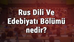 Rus Dili Ve Edebiyatı Bölümü nedir ve mezunu ne iş yapar Bölümü olan üniversiteler, dersleri ve iş imkanları
