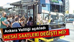 Son dakika haberi: Ankarada mesai saat kaçta başlayacak Yeni mesai saatleri kimleri kapsıyor İşte Ankara Valiliğinin açıklaması