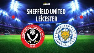 Sheffield United – Leicester maçı saat kaçta hangi kanalda