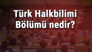Türk Halkbilimi Bölümü nedir ve mezunu ne iş yapar Bölümü olan üniversiteler, dersleri ve iş imkanları