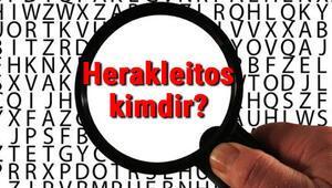 Herakleitos kimdir Herakleitos görüşü, felsefesi ve kitapları hakkında bilgi