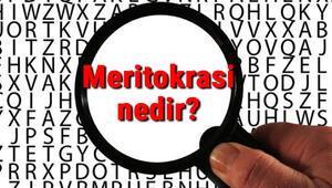 Meritokrasi nedir ve ne demek Meritokrasi modeli ve özellikleri