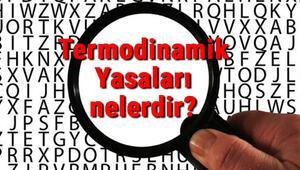 Termodinamik Yasaları nelerdir Termodinamik kanunları örnekleri hakkında bilgiler