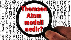 Thomson Atom modeli nedir Thomson Atom modeli özellikleri, eksiklikleri ve maddeleri hakkında bilgi