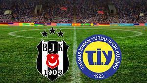 Beşiktaş - Tarsus İdman Yurdu maçı ne zaman saat kaçta ve hangi kanaldaTürkiye Kupasında büyük heyecan