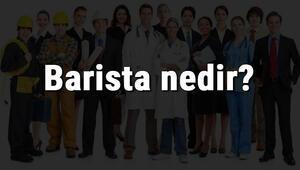Barista nedir, ne iş yapar ve nasıl olunur Barista olma şartları, maaşları ve iş imkanları