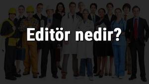 Editör nedir, ne iş yapar ve nasıl olunur Editör olma şartları, maaşları ve iş imkanları