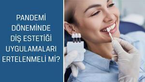 Pandemi döneminde diş estetiği uygulamaları ertelenmeli mi