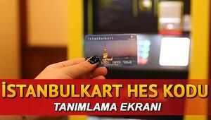 İstanbulkart HES kodu yükleme ekranı HES kodu İstanbulkart ve İzmirim Kart tanımlama nasıl yapılır HES kodu eşleşme zorunluluğu geldi