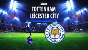 Tottenham Leicester City maçı saat kaçta hangi kanalda