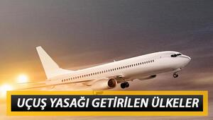 Uçuşlar iptal mi oldu Hangi ülkelere uçuş yasağı getirildi İşte Türkiyenin seyahat yasağı kararı verdiği 4 ülke