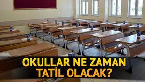 Okullar ne zaman tatil olacak 15 tatil ne zaman MEB açıklaması