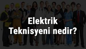 Elektrik Teknisyeni nedir, ne iş yapar ve nasıl olunur Elektrik Teknisyeni olma şartları, maaşları ve iş imkanları
