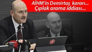 Son dakika haberi: Bakan Soylu açıkladı Demirtaşın AİHM kararı, çıplak arama iddiası, kades uygulaması ve diğer detaylar