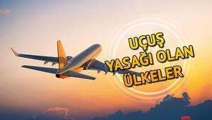 Uçuşlar iptal mi Hangi ülkelerle seyahatler durduruldu İşte uçuş yasağı getirilen 4 ülke