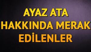 Ayaz Ata kimdir İşte Türk Mitolojisindeki Ayaz Ata hakkında bilgi