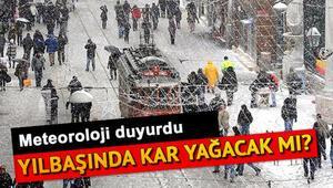 Yılbaşında kar yağacak mı İşte Meteorolojiden 5 günlük hava durumu raporu